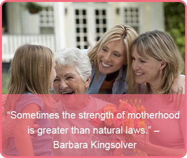 mothers day quote - Barabara Kingsolver