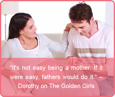 mothers day quote - Dorothy on The Golden Girls